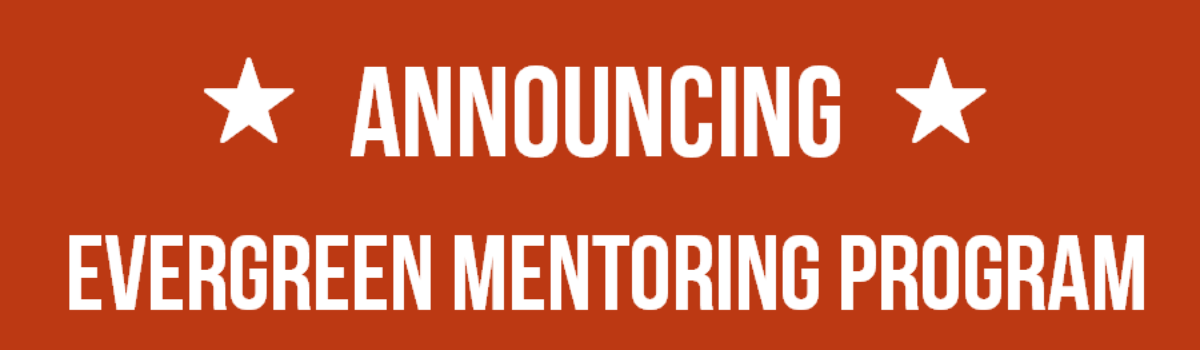 Announcing: The Evergreen Mentoring Program