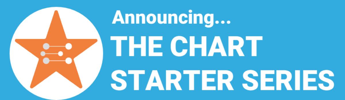 Announcing The Chart Starter Series