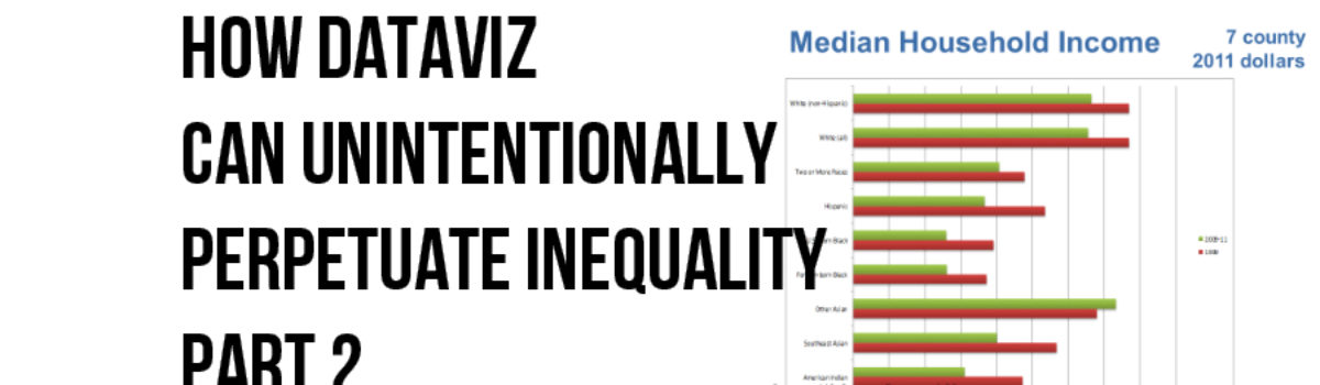 How Dataviz Can Unintentionally Perpetuate Inequality Part 2